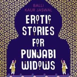 Book Review | Erotic Stories for Punjabi Widows