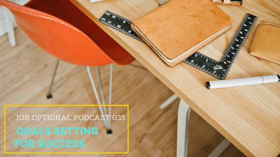 Goal Setting for Success Job Optional Podcast Jenae Duarte