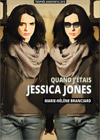 Couv Quand J'étais Jessica Jones - Marie-Hélène Branciard