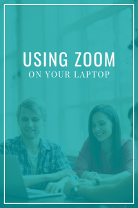 Use Zoom on Your Laptop or Computer