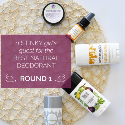 A Stinky Girl's Quest For the Best Natural Deodorant–Round 1