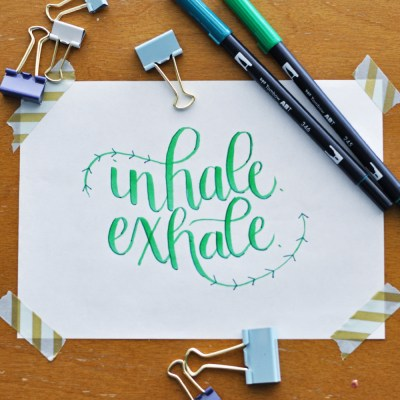 My Mantra For June: INHALE. EXHALE.