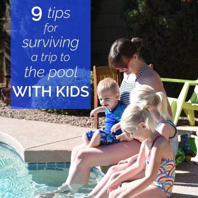 9 Tips For Surviving a Trip To the Pool With Kids