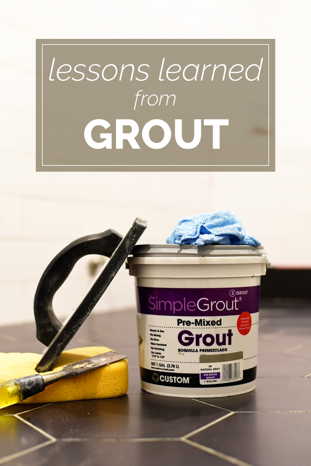 Lessons learned from grout
