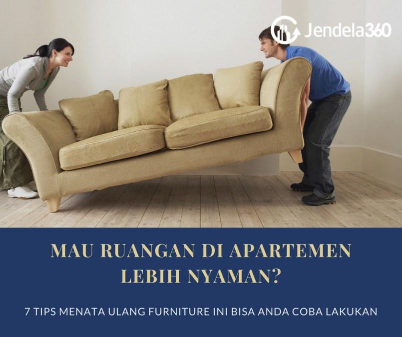 7 Tips Menata Ulang Furniture di Apartemen Agar Ruangan Terasa Lebih Nyaman
