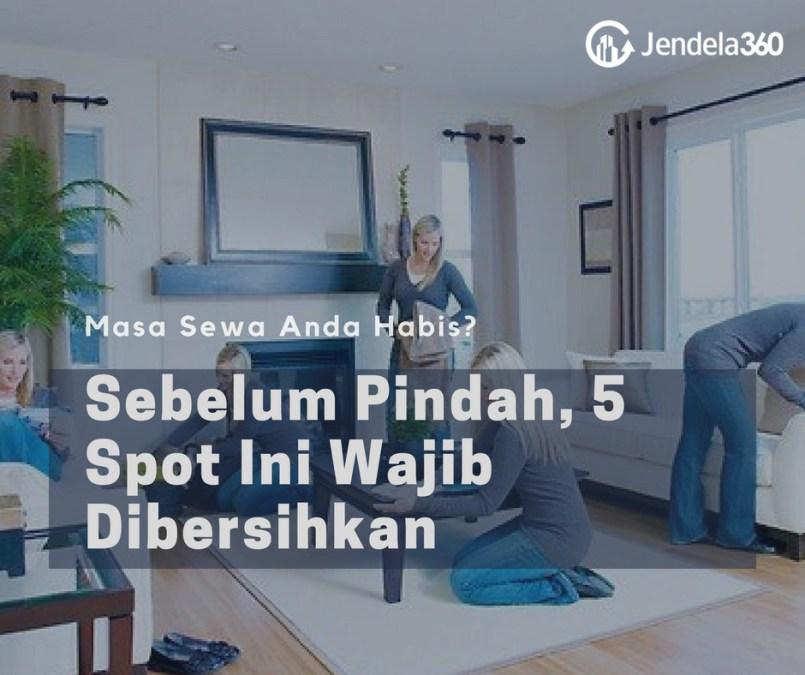 Masa Sewa Habis? 5 Spot di Apartemen Ini Wajib Kamu Bersihkan Sebelum Meninggalkan Apartemen