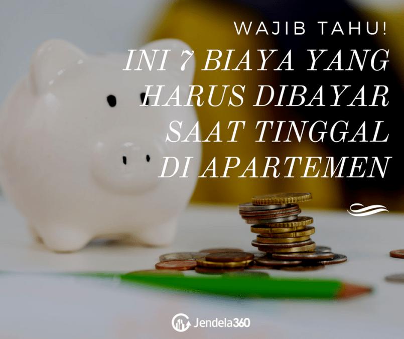 Wajib Tahu! Ini 7 Biaya yang Harus Dibayar Saat Tinggal di Apartemen!