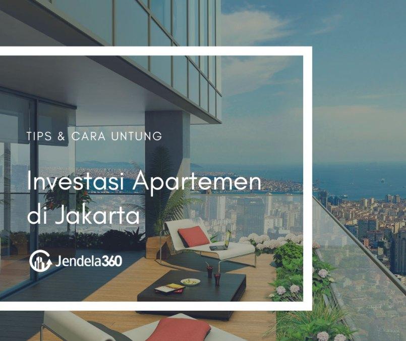 Tips dan Cara Untung Investasi Apartemen di Jakarta