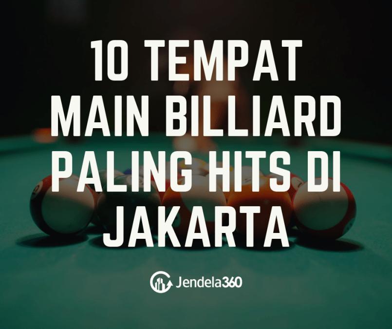 10 Tempat Main Billiard di Jakarta Paling Hits Tahun 2019!