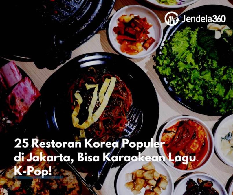 25 Restoran Korea Populer di Jakarta, Ada Yang Bisa Karaokean Lagu K-Pop!