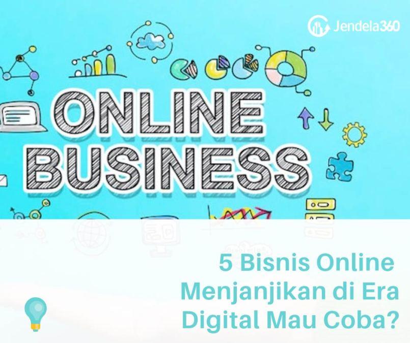 5 Bisnis Online yang Menjanjikan di Era Digital Ini, Mau Mencoba?