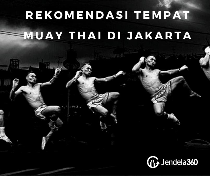 5 Rekomendasi Tempat Muay Thai di Jakarta yang Patut Kamu Coba