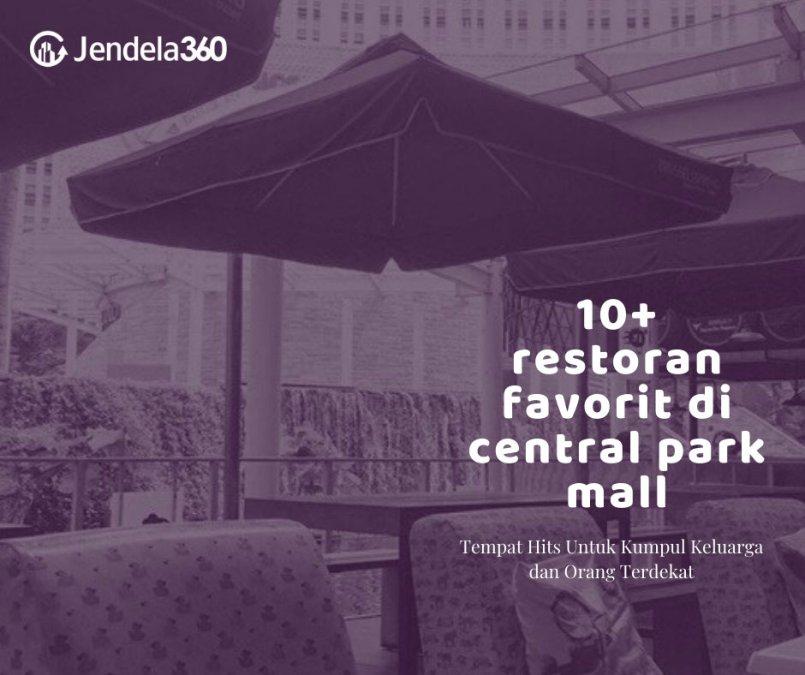 11 Rekomendasi Restoran Enak Di Central Park Mall