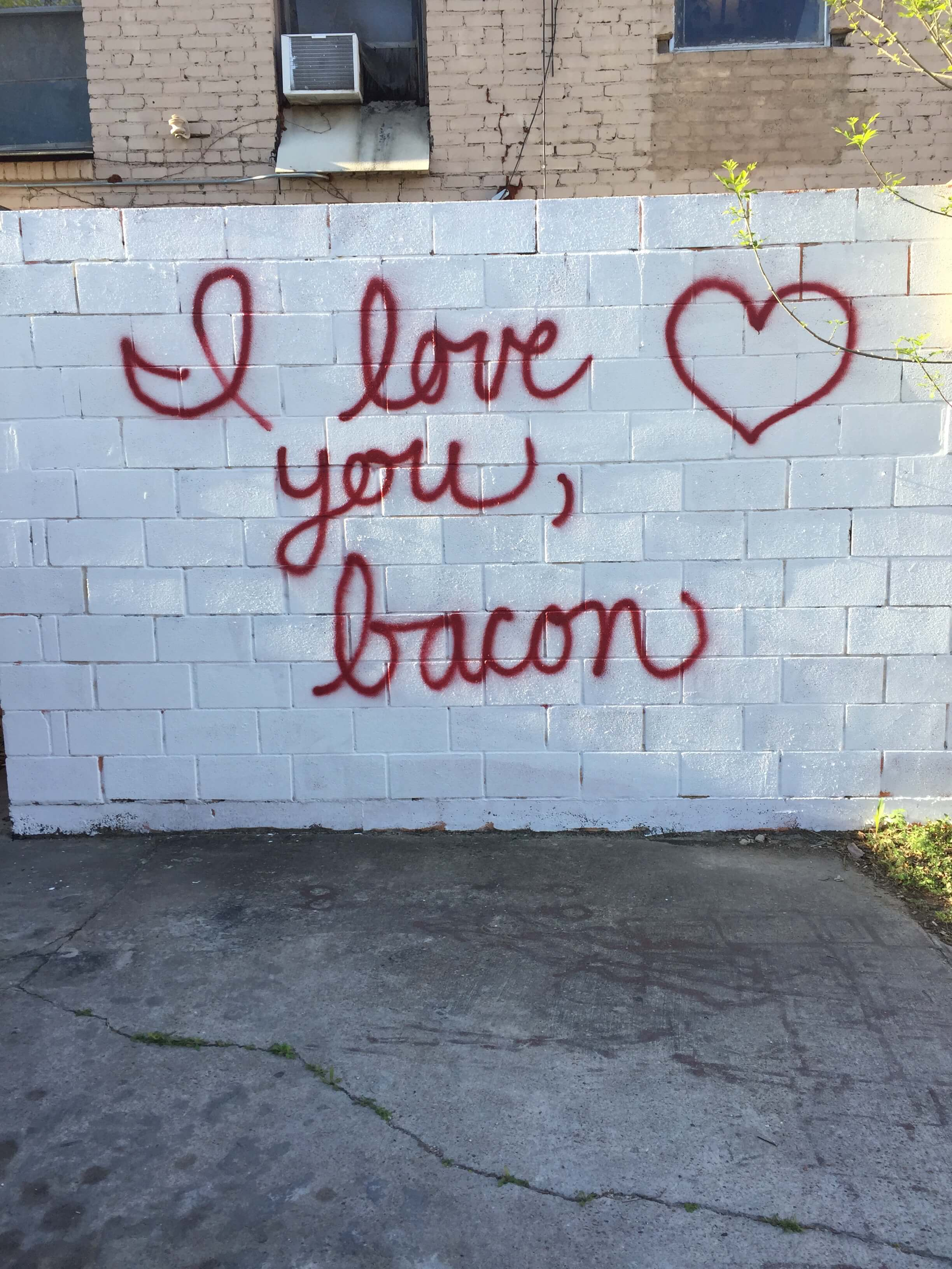 I love you, bacon. Located in East Austin.
