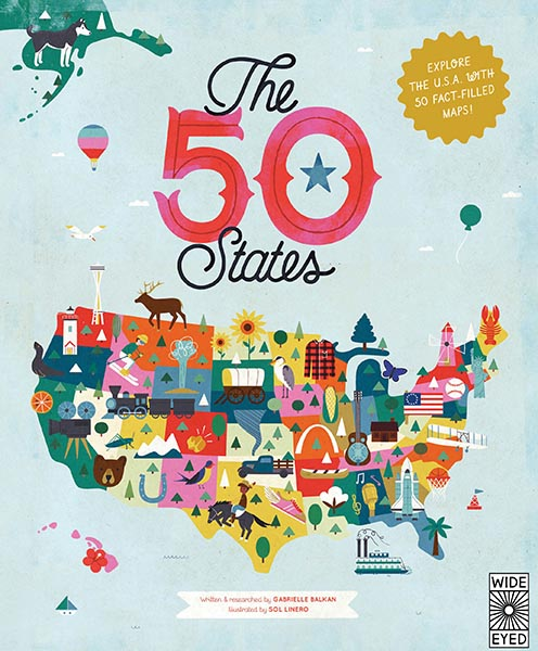 The 50 States, by Gabrielle Balkan and Sol Linero