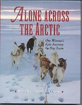 Alone Across the Arctic, by Ann Dixon