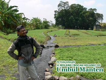 Petualangan Si BOLANG (Bocah Hilang) di Umbul Manten