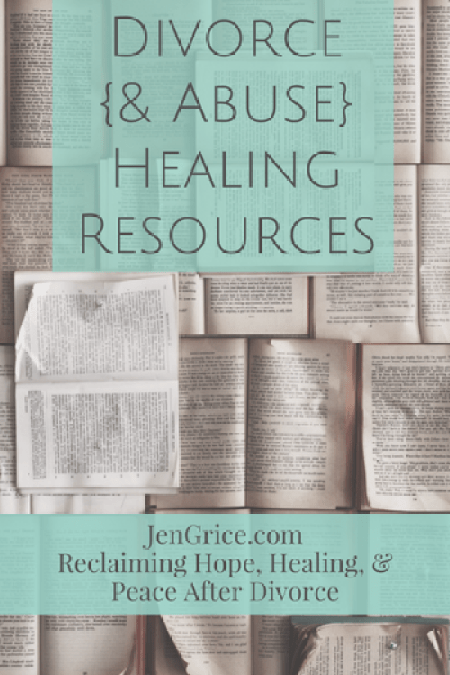 Divorce and Abuse Healing Resources | JenGrice.com