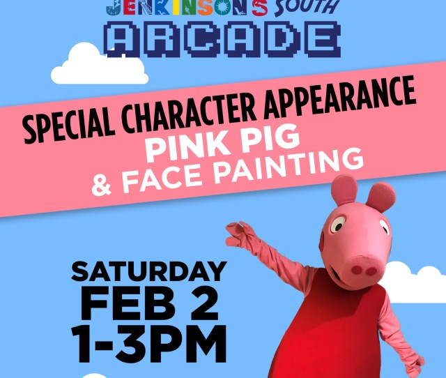 Your Favorite Pig Will Be At Jenkinsons South Arcade On Saturday February 2nd From 1 3pm Enjoy Free Face Painting And Get Your Photo With The Pink Pig