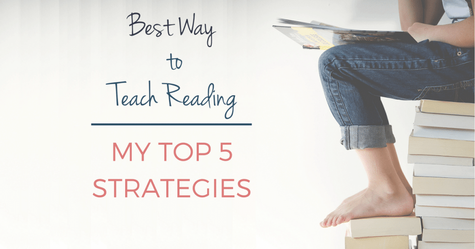 Best Way to Teach Reading. My top 5 strategies for teaching a child to read.