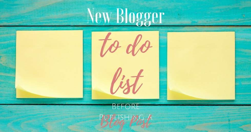 New Blogger to Do List Before Publishing a Blog Post