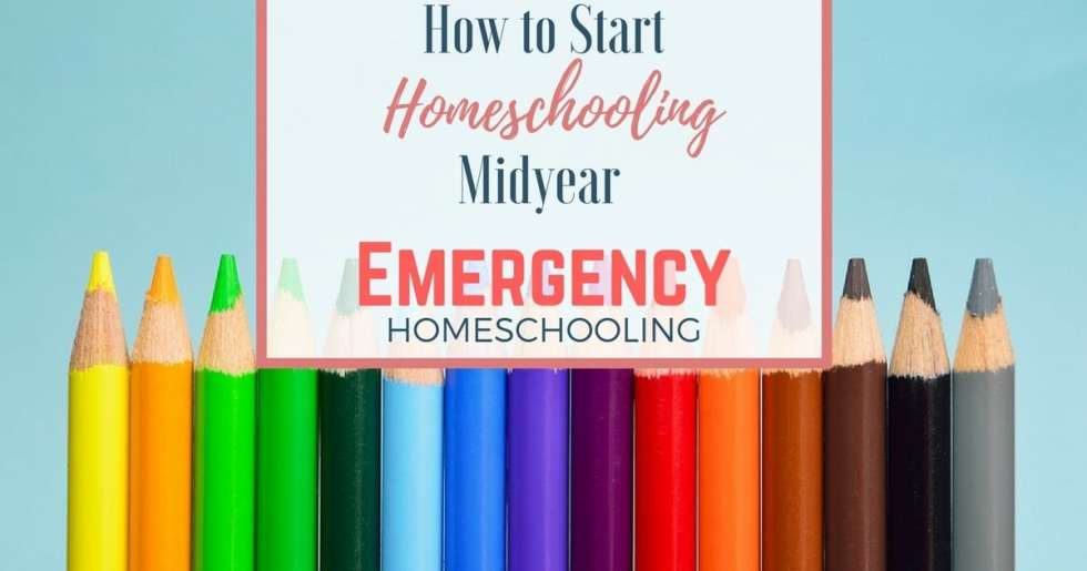 How to Start Homeschooling Midyear — Emergency Homeschooling