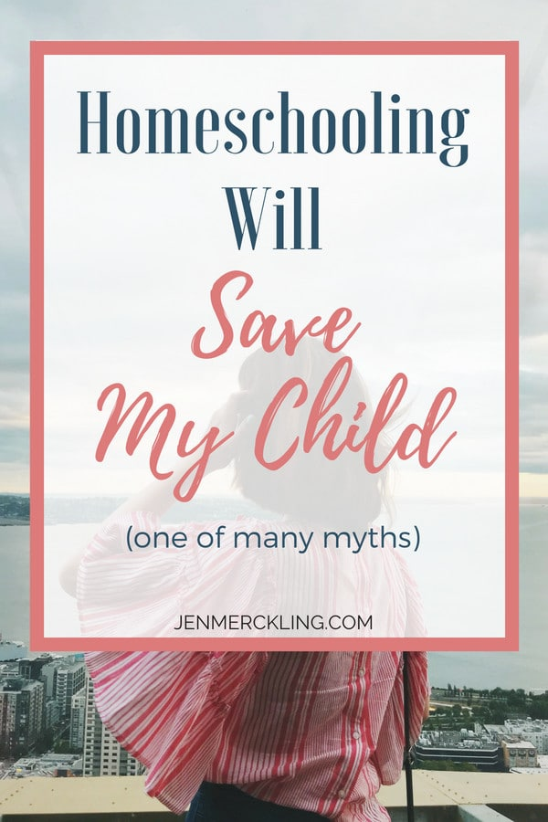 """There are many misconceptions about homeschooling. One myth, that""""homeschooling will save my child,"""" threatens to derail us with guilt and self-doubt."""