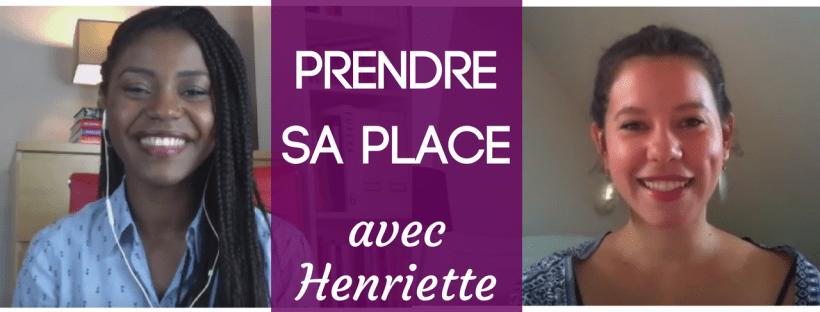 Interview Prendre sa place Henriette Nendaka