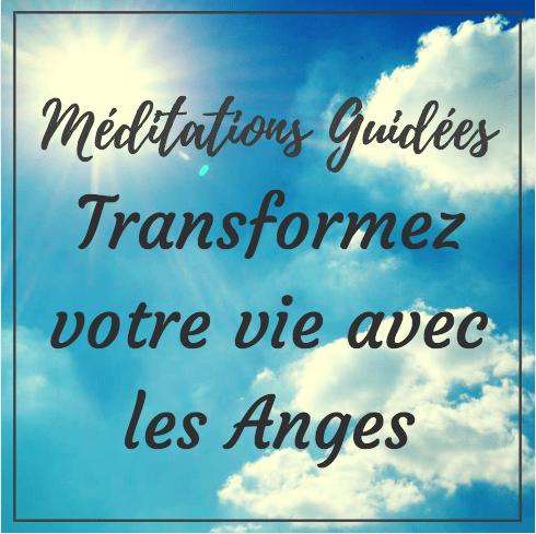 transformez votre vie avec les anges - méditations guidées