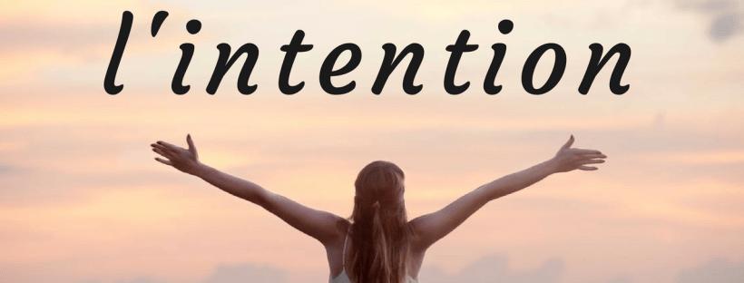 le pouvoir créateur de l'intention
