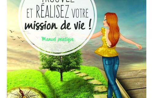 Trouvez Et Réalisez votre Mission De Vie Couverture