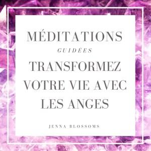 méditations guidées transformez votre vie avec les anges