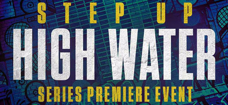 Step Up: High Water Series Premiere Event