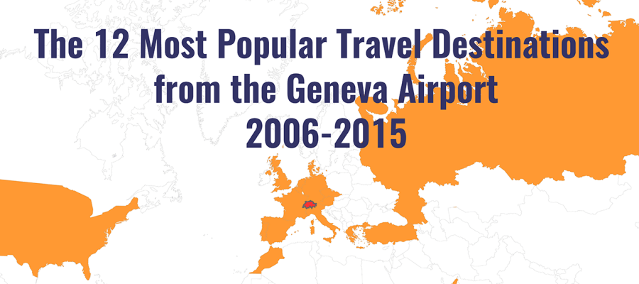 The 12 Most Popular Travel Destinations from the Geneva Airport 2006-2015