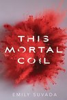 Book Review | This Mortal Coil by Emily Suvada | Blogmas