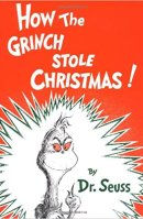 How the Grince Stole Christmas! by Dr Seuss