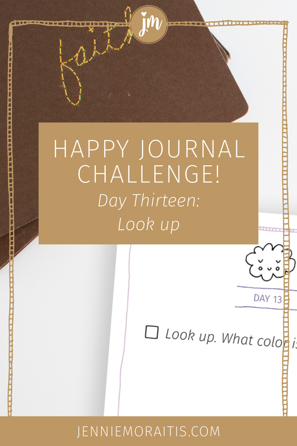 Welcome to Day 13 in our Happy Journal Challenge. Today we are going to look up and outside of ourselves for signs of joy and beauty.