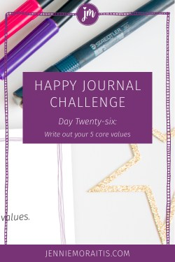 Today on the happy journal challenge, you will write out your values. I'll share some tips to help you really make these a priority in your life!
