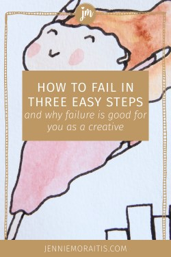 Ugh, no one likes failure, but it actually can be good for you. I'm going to show you how to fail in three easy steps and then share why in the world you need more failure in your creative life.