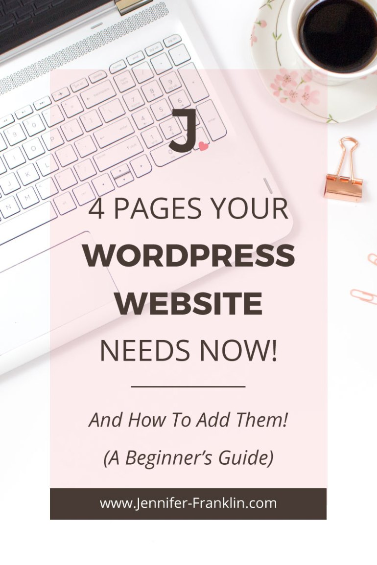 How to add pages in WordPress and the four pages your WordPress Website needs now! Jennifer-Franklin.com