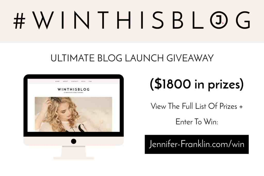 Ultimate Blog Launch Giveaway | Win This Blog | Jennifer-Franklin.com