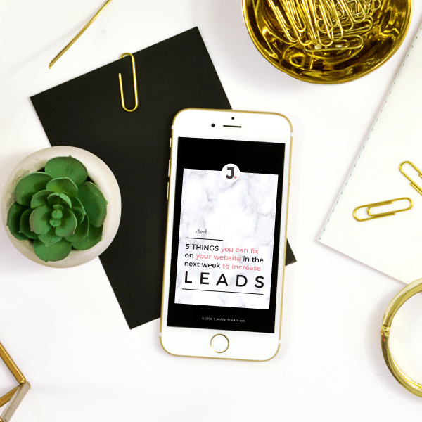 5 things you can fix on your website in the next week to increase leads   Jennifer-Franklin.com