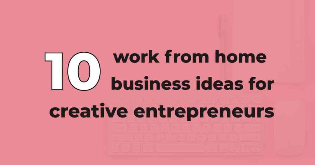 10 work form home business ideas for creative entrepreneurs | Jennifer-Franklin.com