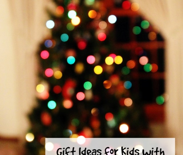 Need Ideas For Gifts For Kids With Autism And Sensory Issues Here Are Some Ideas