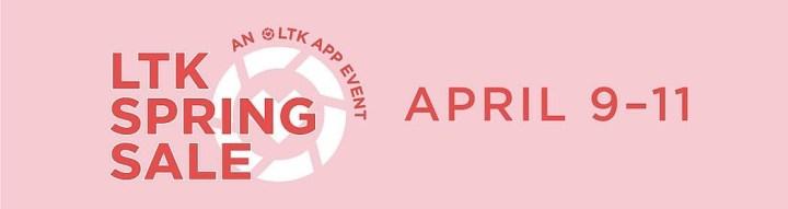 LTK Spring Sale Event Starts Tomorrow