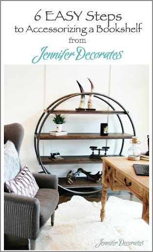 Accessorizing a bookshelf in six easy steps from Jenniferdecorates.com