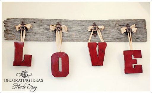 Would You Like To Make A Unique Valentine Decoration For Your Wall? Paint  Some Metal Letters And Hang Them From An Old Board Decorated With Unique  Vintage ...