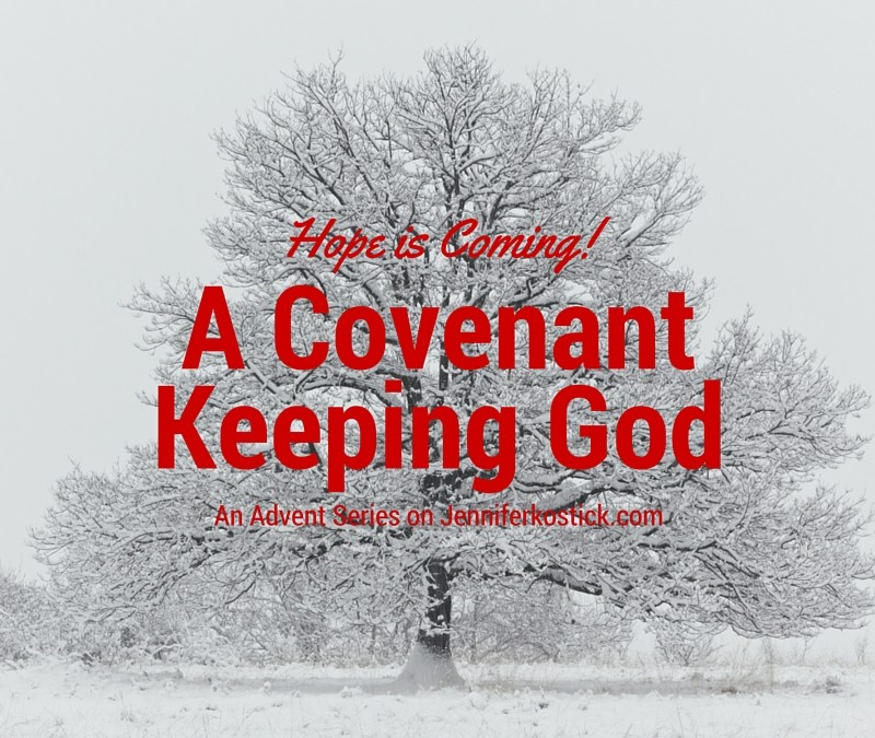 A Covenant Keeping God (Hope is Coming)