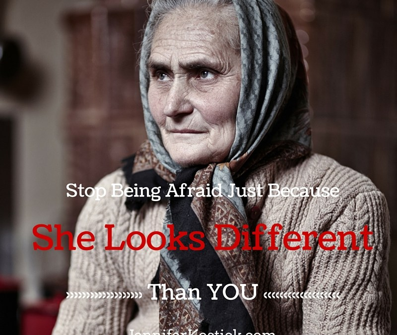 Stop Being Afraid Just Because She Looks Different Than You
