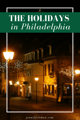 Holiday Events in Philadelphia and on the Main Line